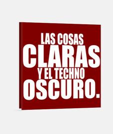 LAS COSAS CLARAS TECHNO OSCURO