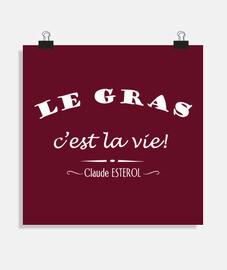 Le Gras c'est la vie!