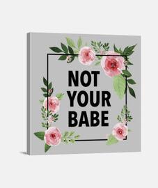Lienzo Cuadrado 1:1 - (40 x 40 cm) Not Your Babe