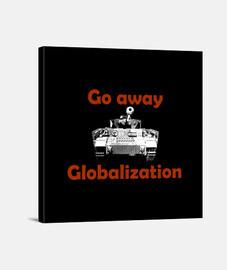 Lienzo GO AWAY GLOBALIZATION Y.ES 066A 2019 Go away Globalization