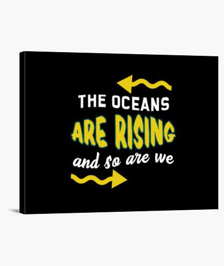 Lienzo los océanos están subiendo y...