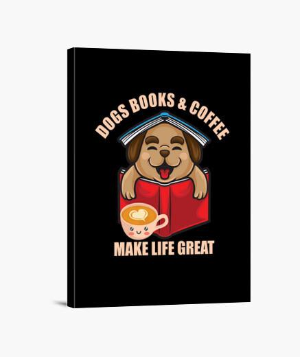 Lienzo perros libros café hacen la vida...