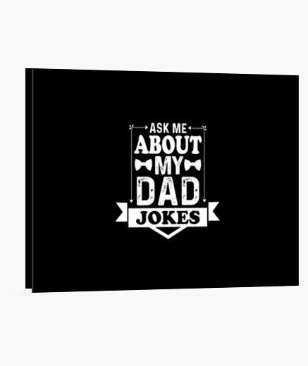 Lienzo pregúntame sobre mi papá bromea...