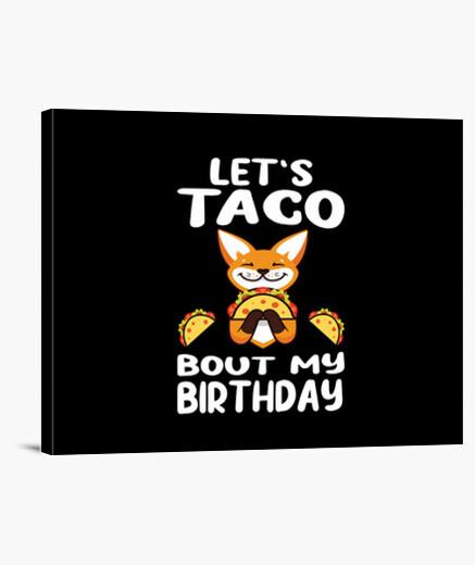 Lienzo vamos a taco sobre mi cumpleaños...