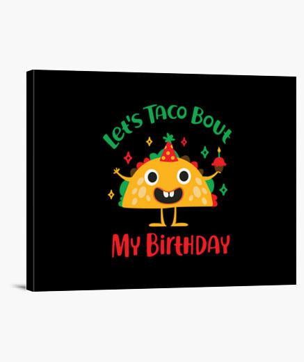 Lienzo vamos a taco sobre mi cumpleaños
