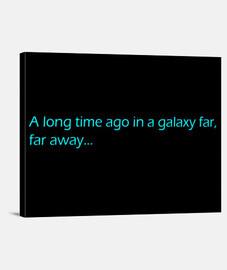 Long Time Galaxy far away cuadro