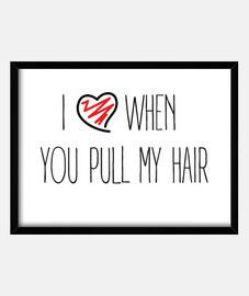 lorsque vous tirez j'aime mes cheveux