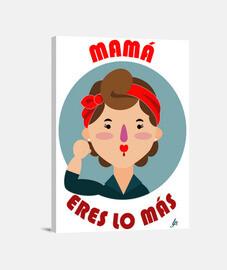 Mamá eres lo más