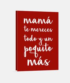 Mama te mereces todo