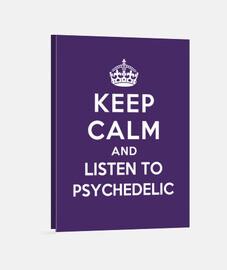 mantener la calma y escuchar psicodélicos
