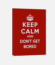 mantener la calma y no te aburrirá