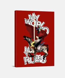 My world, my rules. (Napoleon)