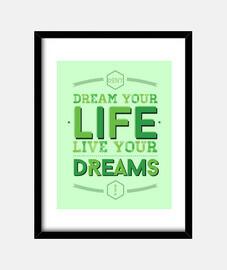 ne dream votre vie, vivez vos rêves