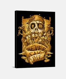 never dire die
