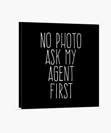 Stampa su tela non chiedere al mio agente...