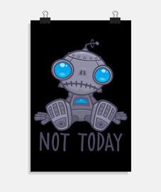 Not Today Sad Robot