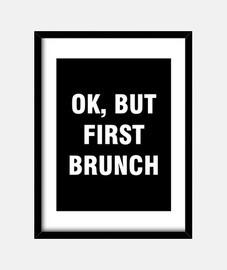 ok but first brunch
