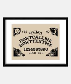 Ouija... Don´t call me