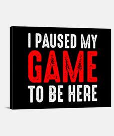 pause mi juego para estar aqui