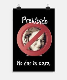 prohibido no dar la cara