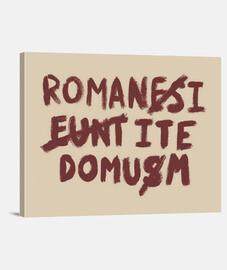 romani ite domum canvas