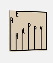 se feliz / inspiración