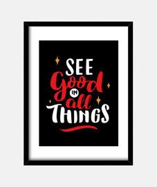 see good things