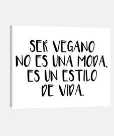 Ser vegano no es una moda, es un estilo de vida - Lienzo