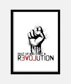 Shut Up And Start A Revolution
