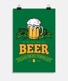 Si tu me dices Beer lo dejo todo