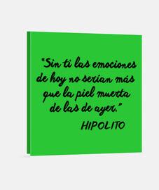 Sin ti las emociones de hoy... HIPOLITO