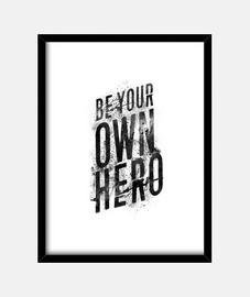 sois ton propre héros