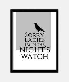 Sorry ladies I'm in the Night's watch