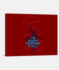 soy Mary Poppins y39all