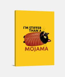 Stiffer than a Mojama