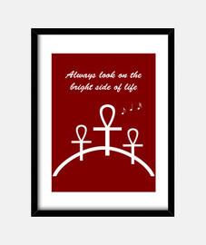 toujours regarder le bon côté de la vie (