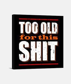 trop vieux pour ces conneries (blanc)