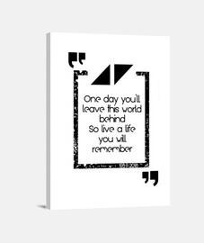 vivez une vie dont vous vous souviendre