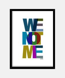 We Not Me C