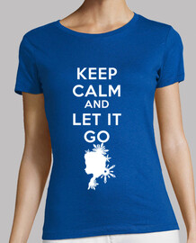-keep calm and let it go- girl