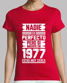 1977, Nadie Es Perfecto, 43 años