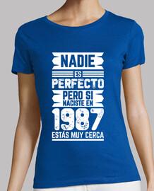 1987, Nadie Es Perfecto, 32 años