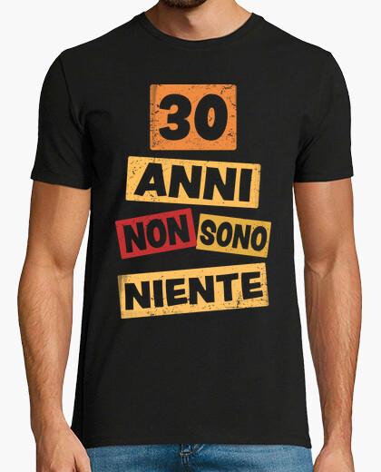 T-shirt 30 anni niente non sono