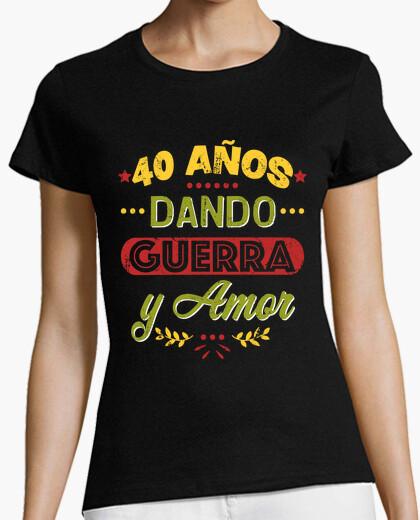 T-shirt 40 anni dando la guerra e amore