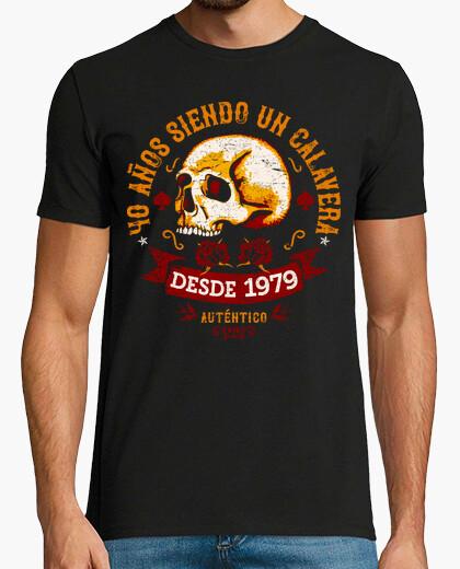 Camiseta 40 años siendo un calavera. Desde 1979