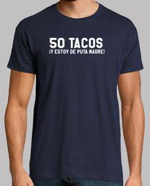 50 tacos et je suis une putain de mère