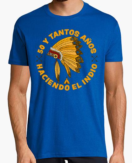 Camiseta 50 y tantos años haciendo el Indio