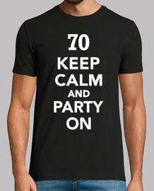 70 reste calme et fait la fête