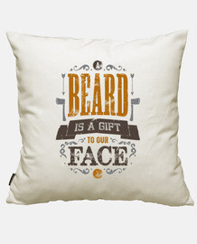 A BEARD IS A GIFT TO OUR FACE