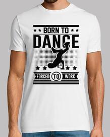 à la danse forcée né travailler